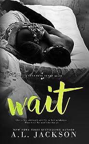 Wait (Bleeding Stars Book 4)