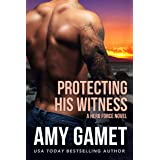 Protecting his Witness: An action-packed and steamy military romance (Shattered SEALs Book 1)