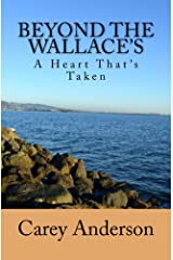 A Heart That's Taken: Beyond The Wallace's (Wallace Family Affairs Book 10) Kindle Edition