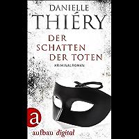 Der Schatten der Toten: Kriminalroman (Kommissarin Edwige Marion 6) (German Edition)