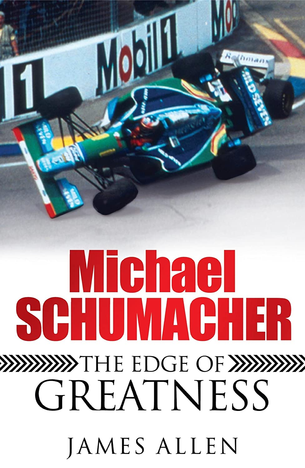 Michael Schumacher: The Edge of Greatness eBook: James