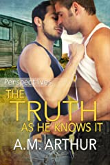 The Truth As He Knows It: (Perspectives #1) Kindle Edition