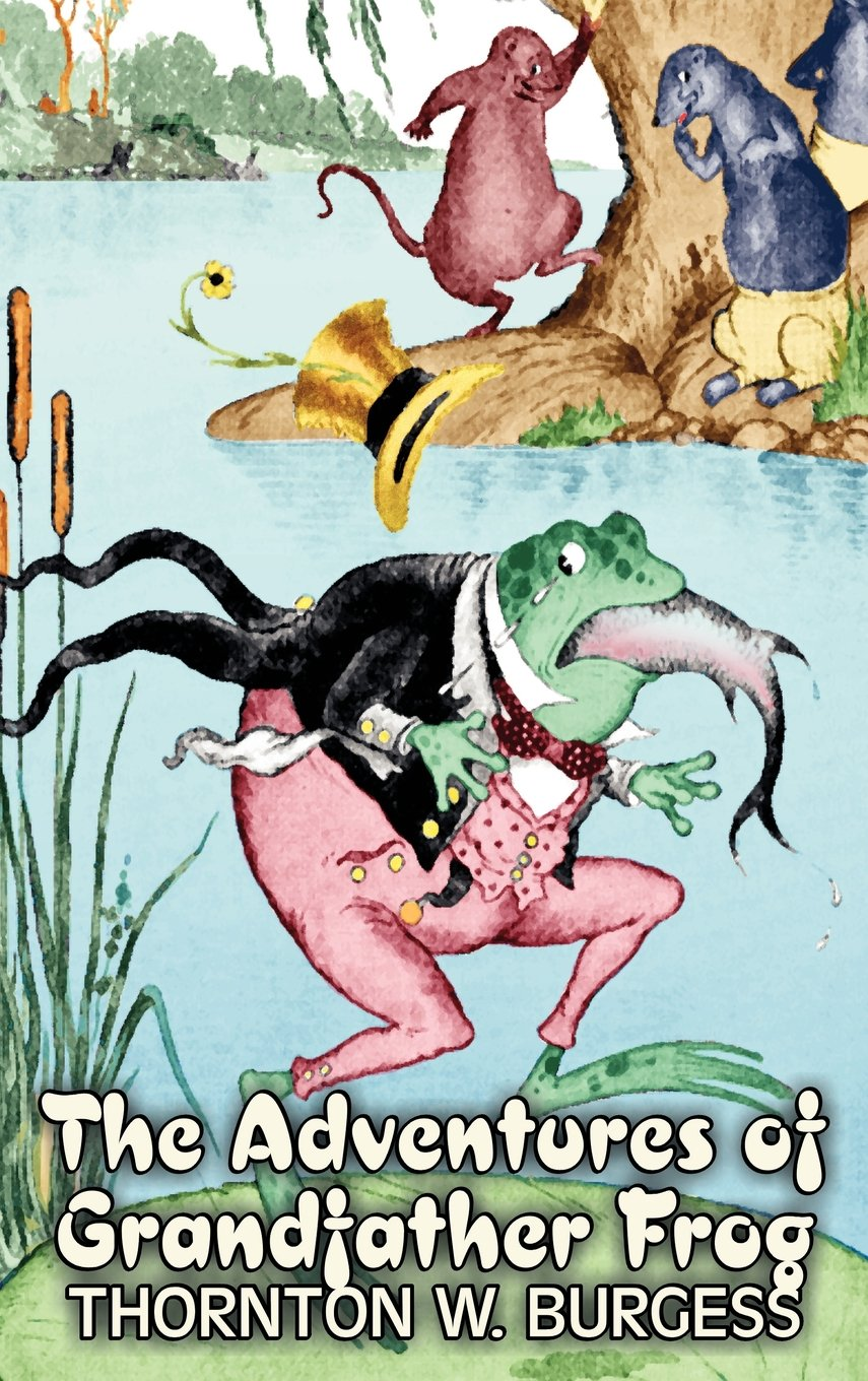 Download The Adventures of Grandfather Frog by Thornton Burgess, Fiction, Animals, Fantasy & Magic pdf