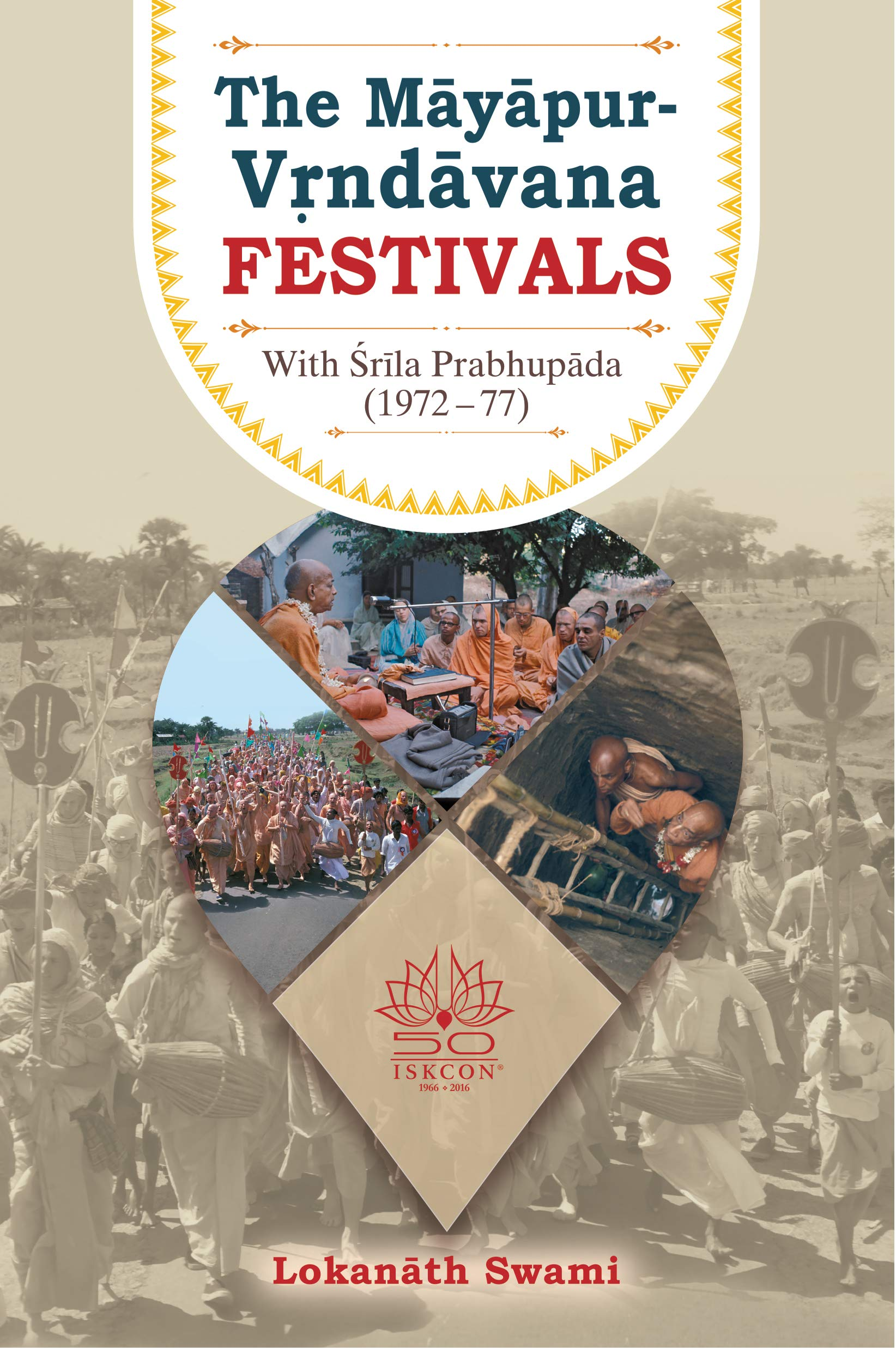 The Mayapur Vrindavan Festivals  With Srila Prabhupada  1972 77   English Edition