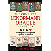 The Complete Lenormand Oracle Handbook: Reading the Language and Symbols of the Cards (English Edition)