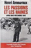 Les passions et les haines avril 1942-decembre 1942