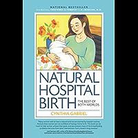 Natural Hospital Birth 2nd Edition (English Edition)