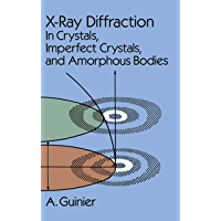 X-Ray Diffraction: In Crystals, Imperfect Crystals, and Amorphous Bodies (Dover Books on Physics) (English Edition)