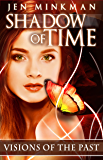 Shadow of Time: Visions of the Past: YA Paranormal Romance (English Edition)