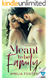 Meant To Be Family (Meant To Be Series Book 3)
