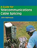 A Guide For Telecommunications Cable Splicing