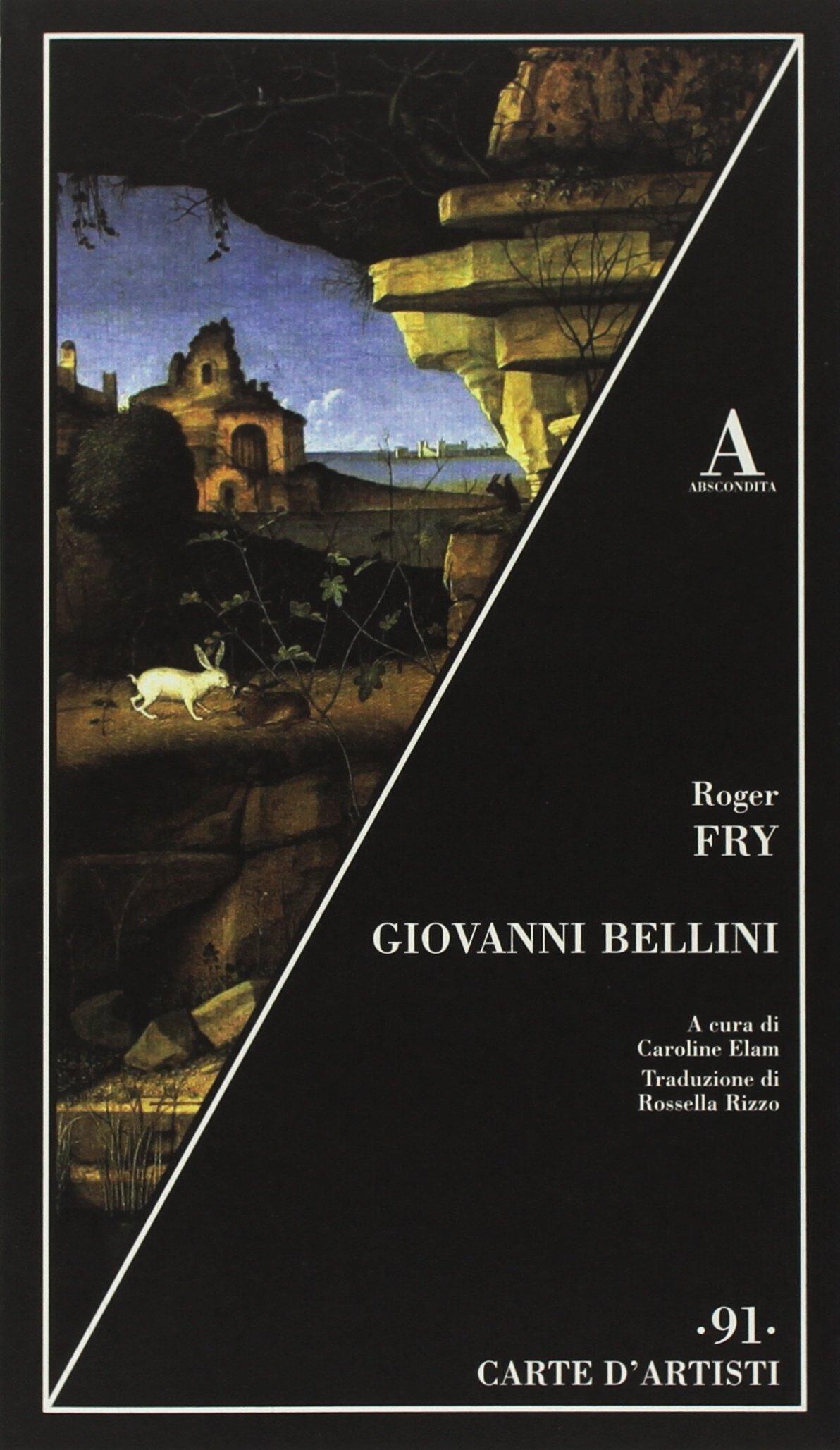 Giovanni Bellini: Amazon.it: Fry, Roger, Elam, C., Rizzo, R.: Libri
