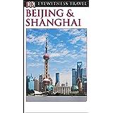 DK Eyewitness Beijing and Shanghai (Travel Guide)