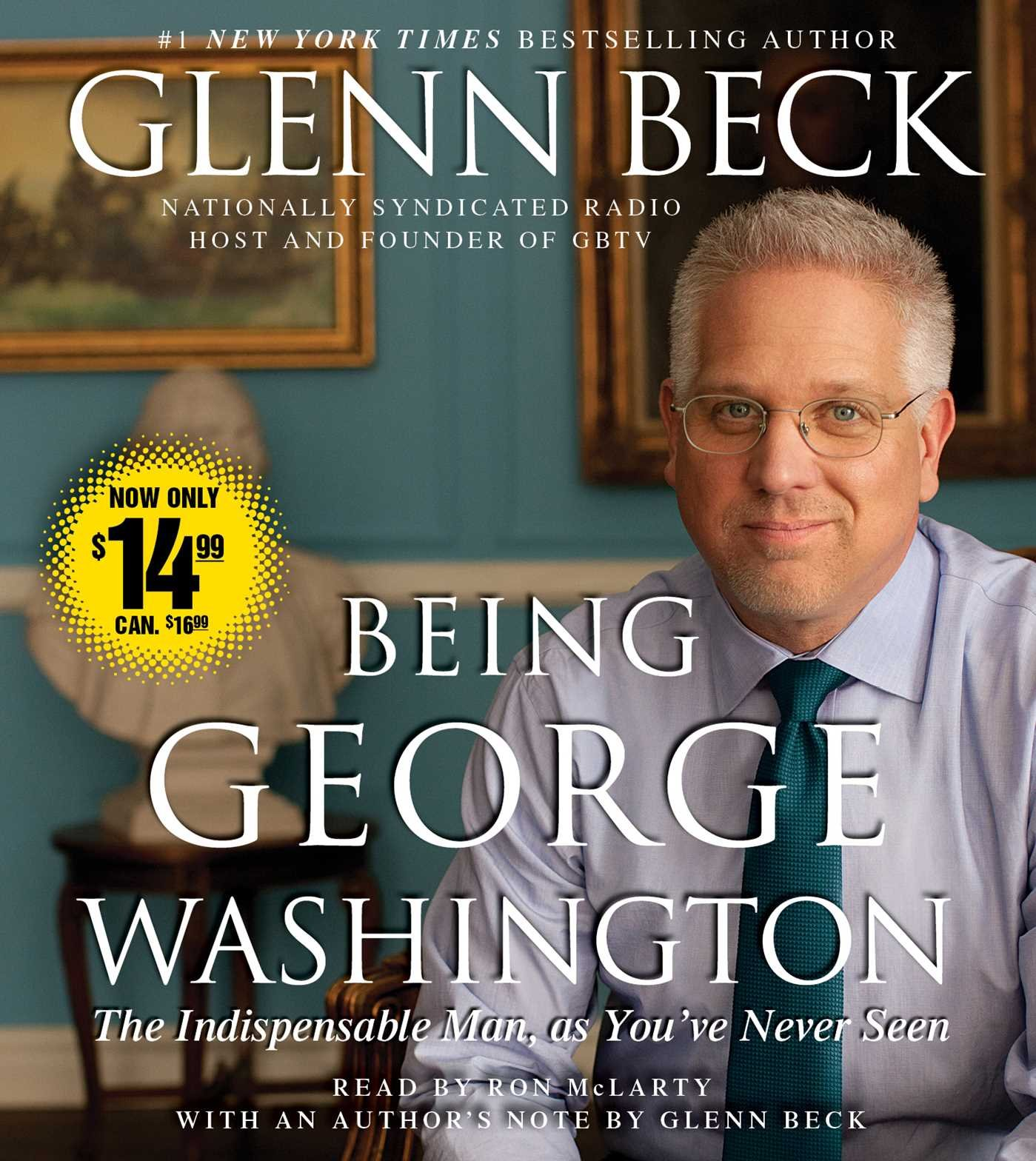 Being George Washington: Amazon.es: Beck, Glenn, McLarty, Ron ...