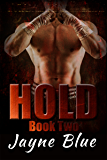 Hold Trilogy Book 2: MMA Fighter New Adult Romance