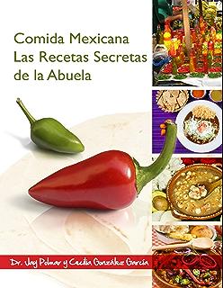 Comida Mexicana - Las Recetas Secretas de la Abuela (Spanish Edition)