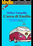 L'arca di Emilio: Un sentimentale coast to coast nel traffico del Natale