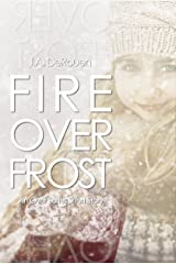 Fire Over Frost: A Short Story Kindle Edition