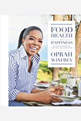 Food, Health, and Happiness: 115 On-Point Recipes for Great Meals and a Better Life Hardcover