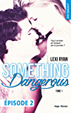 Reckless & Real Something dangerous Episode 2 - tome 1
