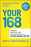 Your 168: Finding Purpose and Satisfaction in a Values-Based Life