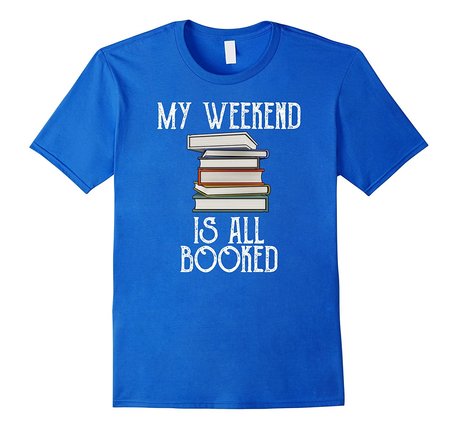 My Weekend Is All Booked Funny Reading T Shirt-RT