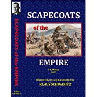 Scapecoats of the Empire (Illustrated): The True Story of Breaker Morant's Bushveldt Carbineers