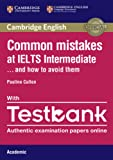 Common Mistakes at IELTS Intermediate Paperback with IELTS Academic Testbank: And How to Avoid Them