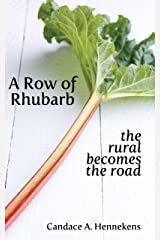 A Row of Rhubarb: the rural becomes the road