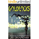 Goldilocks: A Standalone New Adult Romance