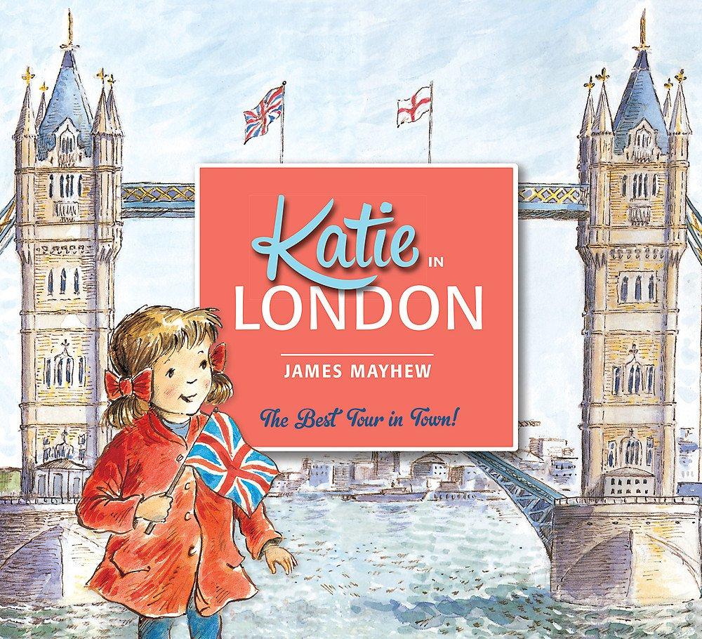 Katie In London: Amazon.co.uk: Mayhew, James: Books