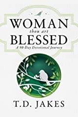 Woman, Thou Art Blessed: A 90-Day Devotional Journey Kindle Edition