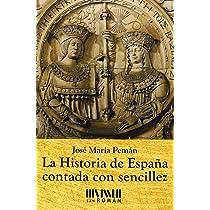 La Historia De España Contada Con Sencillez: Amazon.es: José María Pemán: Libros