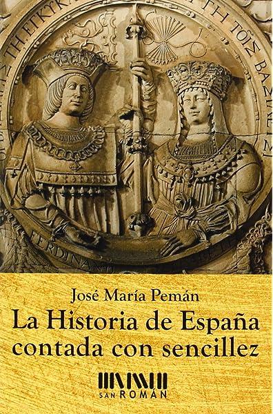 La Historia De España Contada Con Sencillez: Amazon.es: José María ...