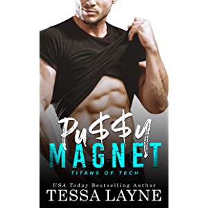 Pu$$y Magnet: A Friends to Lovers Romantic Sports Comedy (Titans of Tech Book 1)