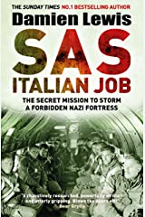 SAS Italian Job: The Secret Mission to Storm a Forbidden Nazi Fortress (English Edition) eBook Kindle