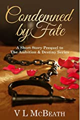 Condemned by Fate: A Short Story Prequel to The Ambition & Destiny Series. A Historical Family Saga. Kindle Edition