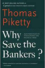 Why Save the Bankers?: And Other Essays on Our Economic and Political Crisis Kindle Edition