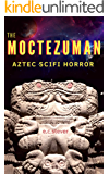 The Moctezuman: A SciFi Horror Comedy