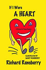 If I Were A Heart: A Rhyme for Young Readers (Rhyme for Young Readers Series) Kindle Edition