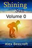 Shining in the Sun Volume 0