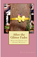 After The Glitter Fades: War Time Poems and Other Musings Kindle Edition