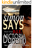 Simon Says: WINNER BEST SCI-FI FANTASY ROMANCE NOVEL OF THE YEAR (Order of the Black Swan, D.I.T. Book 1)