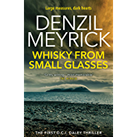 Whisky from Small Glasses: A DCI Daley Thriller (Book 1) - Large measures, dark hearts
