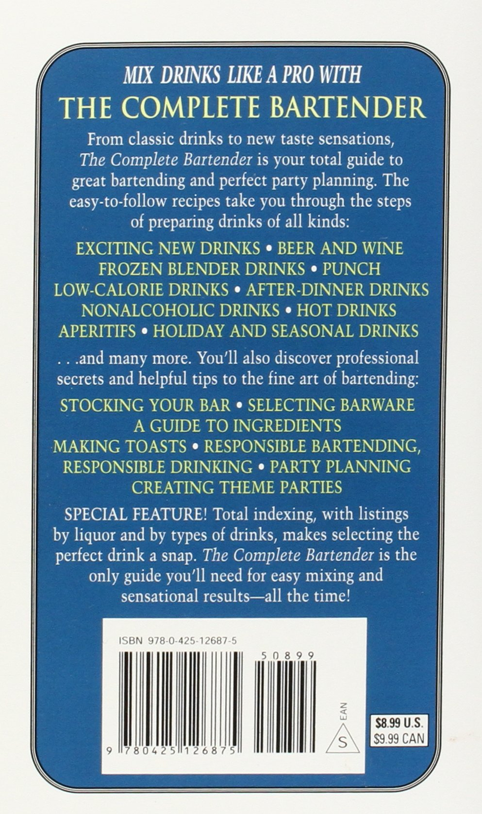 The Complete Bartender: Everything You Need to Know for Mixing Perfect  Drinks: Robyn M. Feller: 9780425126875: Amazon.com: Books