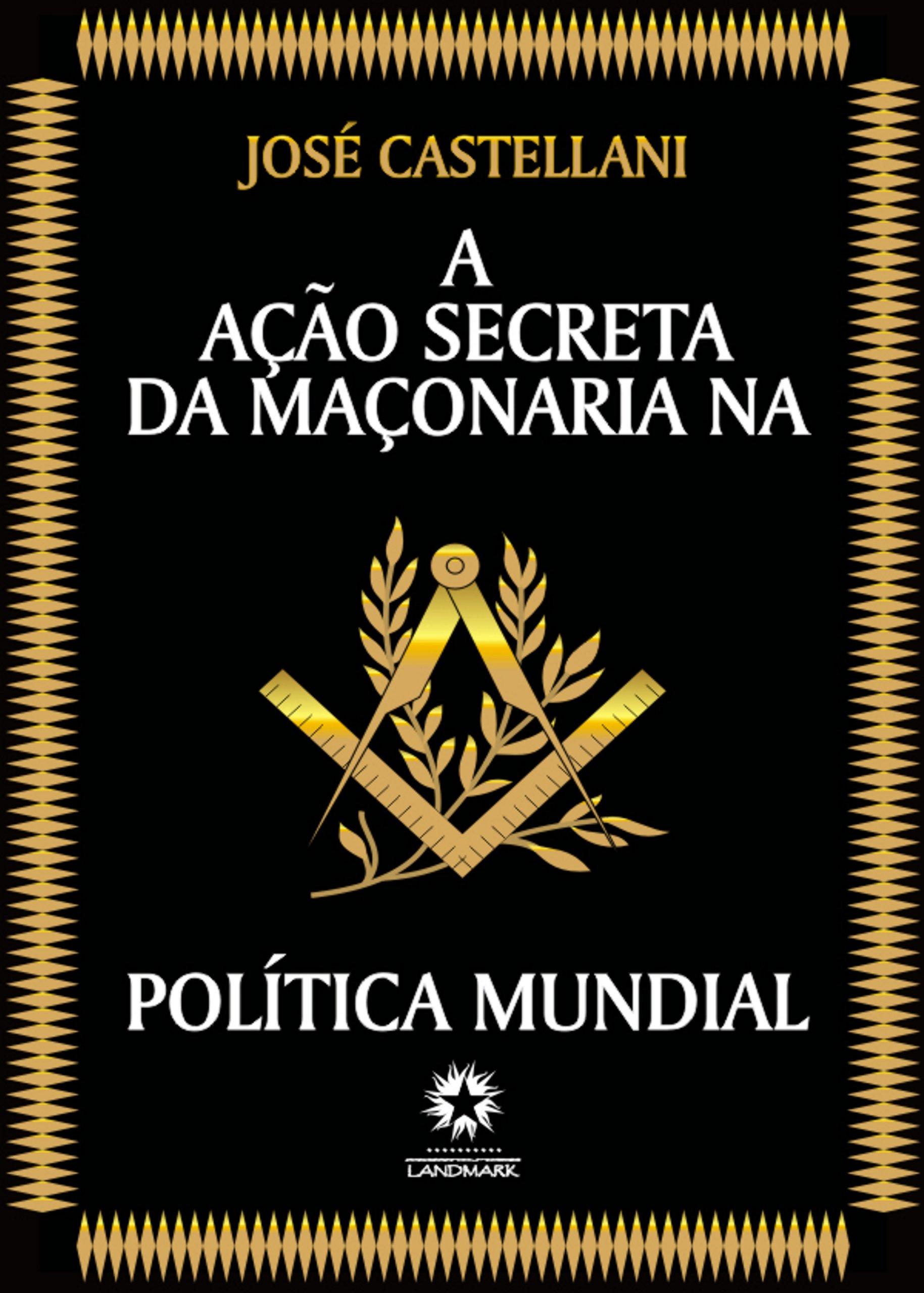 Acao Secreta da Maconaria na Politica Mundial, A