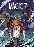 Magic 7 - tome 5 - La séparation
