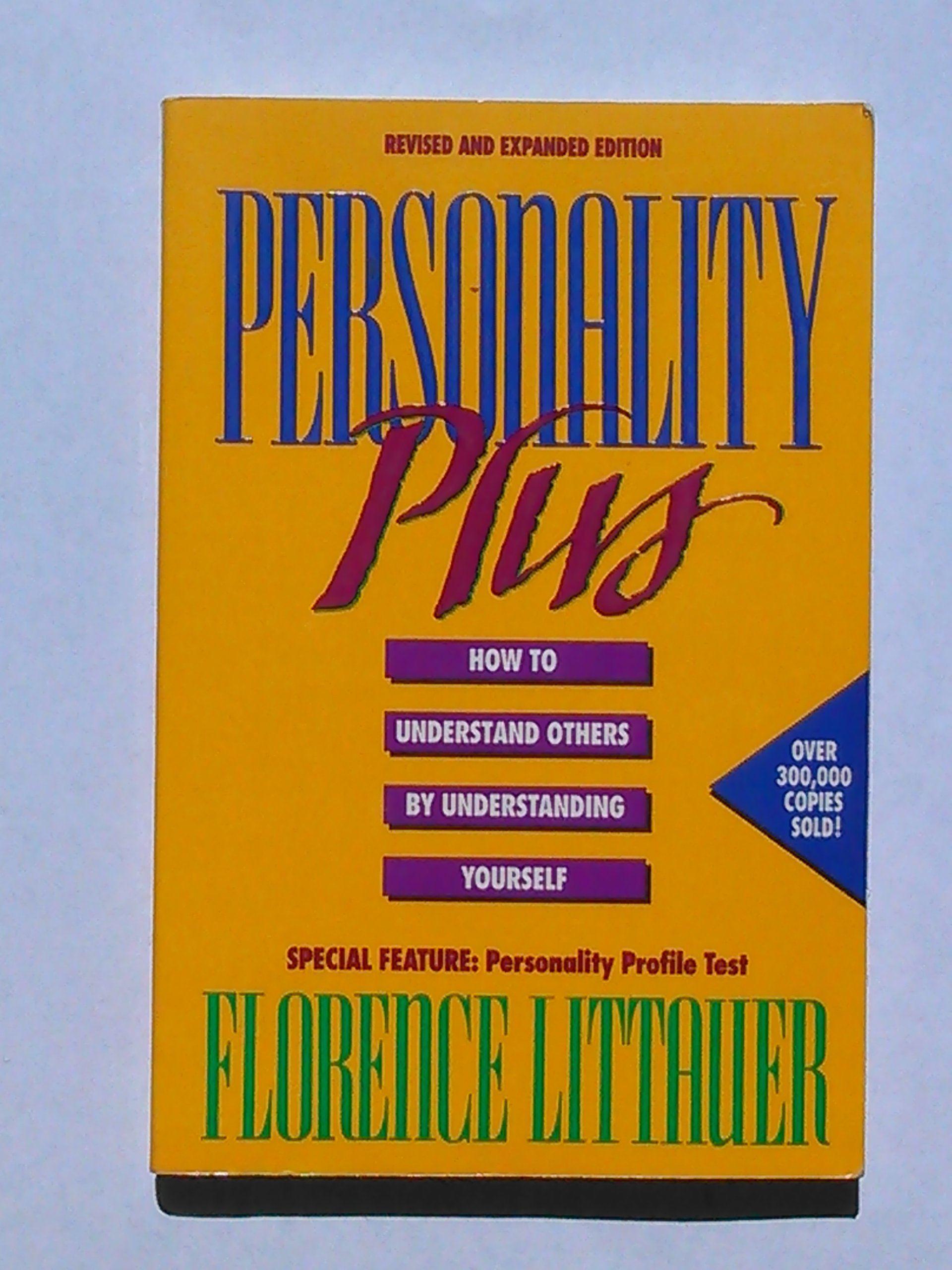 Personality Plus: How To Understand Others by Understanding Yourself, Revised, Expanded Edition PDF