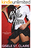 Rule Him: A virgin student/teacher forbidden romance (School of Seduction Book 1)