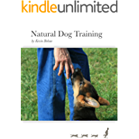 Natural Dog Training: Born Wild, Trained to be Free